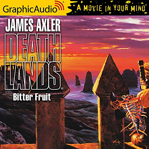 Bitter Fruit [Dramatized Adaptation] Audiobook By James Axler cover art