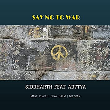 Say No to War (feat. Aditya)