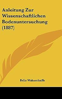 Anleitung Zur Wissenschaftlichen Bodenuntersuchung (1887)