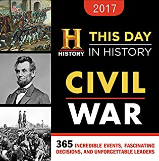 2017 History Channel This Day In History Civil War Boxed Calendar: 365 Incredible Events, Fascinating Decisions, and Unforgettable Leaders