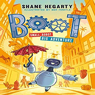 BOOT     Small Robot, Big Adventure, Book 1              By:                                                                                                                                 Shane Hegarty                               Narrated by:                                                                                                                                 Joanna Ruiz                      Length: 2 hrs and 50 mins     Not rated yet     Overall 0.0