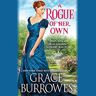 A Rogue of Her Own                   By:                                                                                                                                 Grace Burrowes                               Narrated by:                                                                                                                                 James Langton                      Length: 11 hrs and 10 mins     97 ratings     Overall 4.3