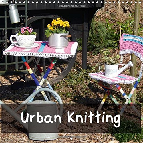 Urban Knitting 2016: More warmth for cities (Calvendo Places)