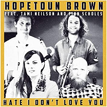 Hate I Don't Love You (feat. Tami Neilson, Finn Scholes)