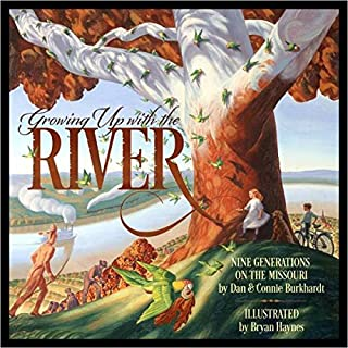 Growing Up with the River: Nine Generations on the Missouri