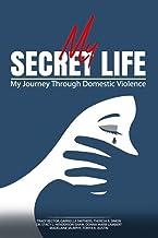 My Secret Life: My Journey Through Domestic Violence