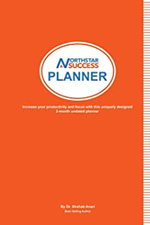 North Star Success Planner: Increase your focus and productivity with this uniquely designed 2-month undated planner