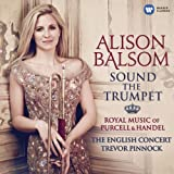 Sound the Trumpet:Royal Music - Alison Balsom