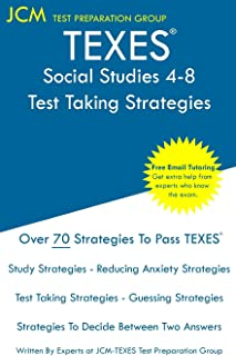 TEXES Social Studies 4-8 - Test Taking Strategies: TEXES 118 Exam - Free Online Tutoring - New 2020 Edition - The latest s...