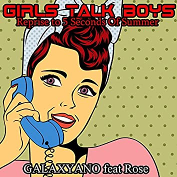 Girls Talk Boys (feat. Rose) [Reprise to 5 Seconds of Summer]