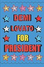 Demi Lovato for President: Empty Lined Journal Vote for Demi Lovato