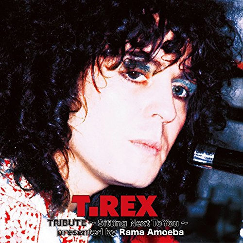 T.Rex Tribute ~Sitting Next To You~ presented by Rama Amoeba / Rama Amoeba