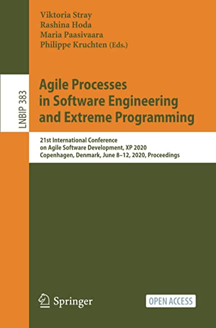 Agile Processes in Software Engineering and Extreme Programming: 21st International Conference on Agile Software Development, XP 2020, Copenhagen, Denmark, June 8–12, 2020, Proceedings