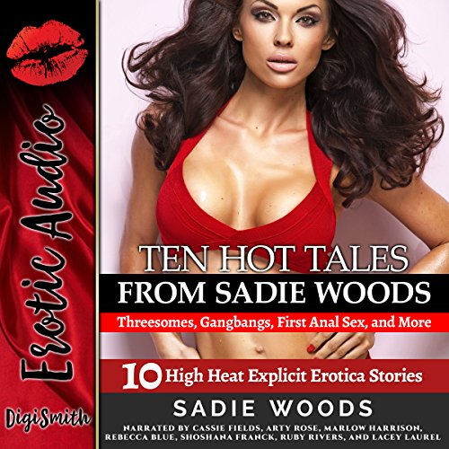 Ten Hot Tales from Sadie Woods: Threesomes, Gangbangs, First Anal Sex, and More audiobook cover art
