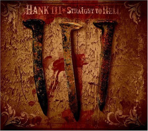Straight to Hell by HANK WILLIAMS III (2006-02-28)
