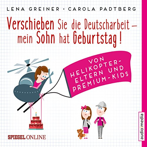 Verschieben Sie die Deutscharbeit - mein Sohn hat Geburtstag! Von Helikopter-Eltern und Premium-Kids                   By:                                                                                                                                 Lena Greiner,                                                                                        Carola Padtberg                               Narrated by:                                                                                                                                 Jochen Bendel                      Length: 4 hrs and 29 mins     2 ratings     Overall 3.5