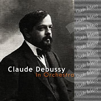 Debussy: In Orchestra