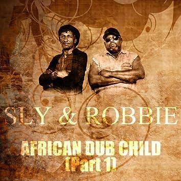 African Dub Child (Part 1)