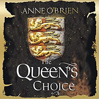 The Queen's Choice                   By:                                                                                                                                 Anne O'Brien                               Narrated by:                                                                                                                                 Helen Longworth                      Length: 15 hrs and 15 mins     44 ratings     Overall 4.1