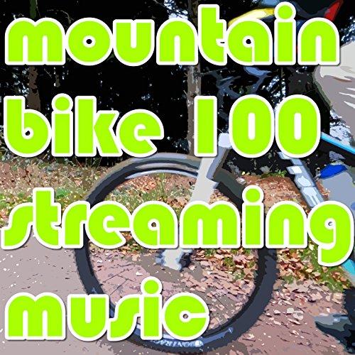 mountain bike 100 streaming music