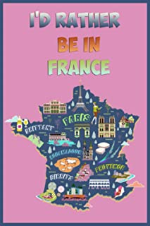 """I'D rather be in France - Paris: Lined journal 6""""x9"""" 