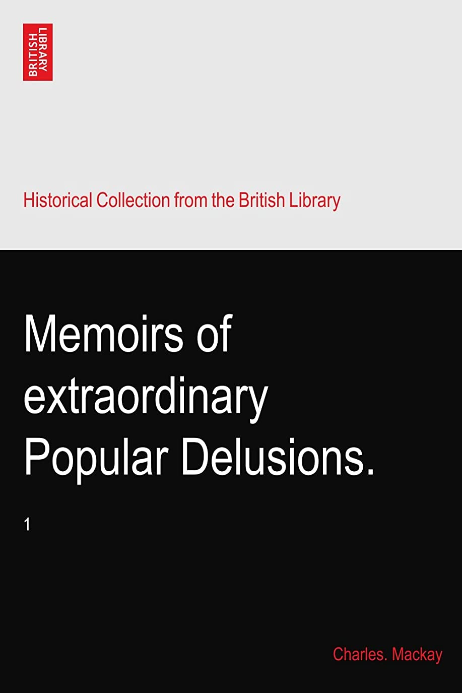害虫直接侵入するMemoirs of extraordinary Popular Delusions.: 1