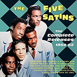 The Complete Releases 1954-62 by The Five Satins