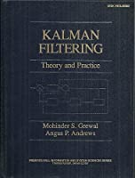 Kalman Filtering: Theory and Practice/Book and Disk (Prentice-Hall Information and System Sciences)