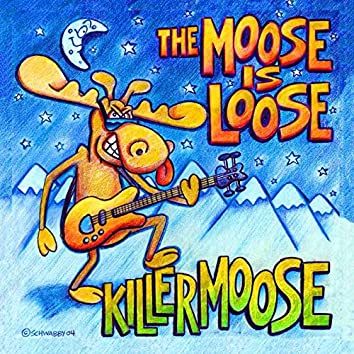 The Moose Is Loose