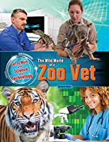 Get to Work with Science and Technology: Zoo Vet