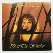 John Martyn / Bless The Weather: Tracklist: Go Easy. Bless The Weather. Sugar Lump. Walk To The Water. Just Now. Head And Heart. Let The Good Things Come. Back Down The River. Glistening Glyndebourne. Singin' In The Rain