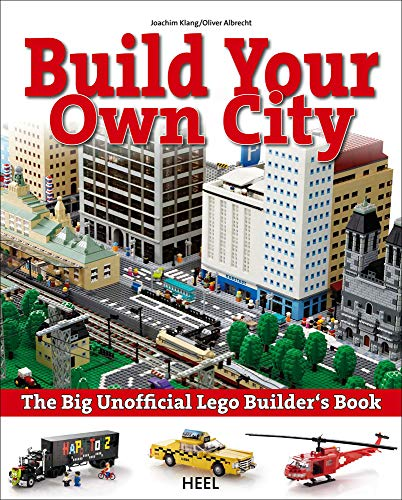 Build your own city. The big unofficial LEGO Builder's Book