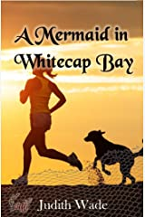 A Mermaid in Whitecap Bay Kindle Edition