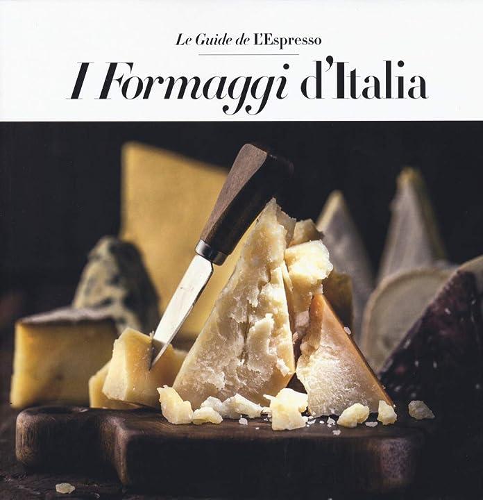 I formaggi d`italia (italiano) copertina flessibile – 11 marzo 2020 978-8883718397