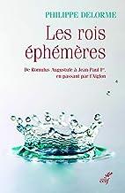 Livres Les rois éphémères - De Romulus Augustule à Jean-Paul Ier, en passant par l'Aiglon PDF