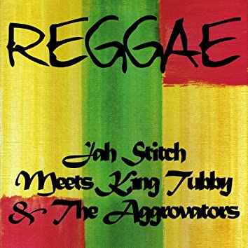 Jah Stitch Meets King Tubby & The Aggrovators