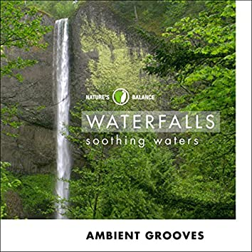 Waterfalls: Ambient Grooves