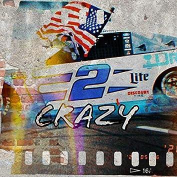 2 Crazy