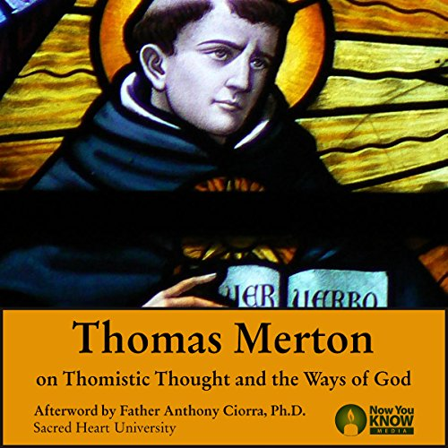 "Thomas Merton on St. Thomas Aquinas and ""The Ways of God"" audiobook cover art"