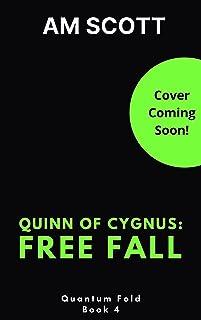 Quinn of Cygnus: Free Fall (Quantum Fold Book 4)