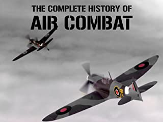 The Complete History of Air Combat