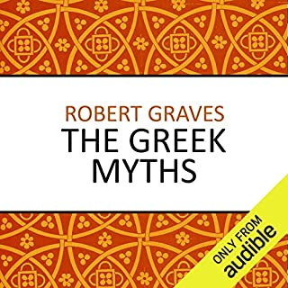 The Greek Myths                   By:                                                                                                                                 Robert Graves                               Narrated by:                                                                                                                                 Matt Bates                      Length: 19 hrs and 55 mins     105 ratings     Overall 3.8