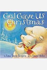 God Gave Us Christmas (God Gave Us Series) Kindle Edition