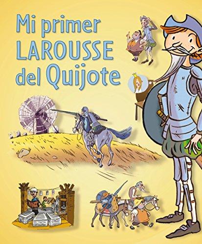 Mi primer Larousse del Quijote (Infantil Juvenil Larousse)