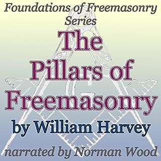 The Pillars of Freemasonry: Foundations of Freemasonry Series cover art