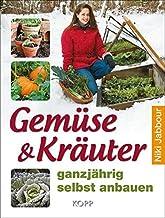 Jabbour, N: Gemüse & Kräuter ganzjährig selbst anbauen