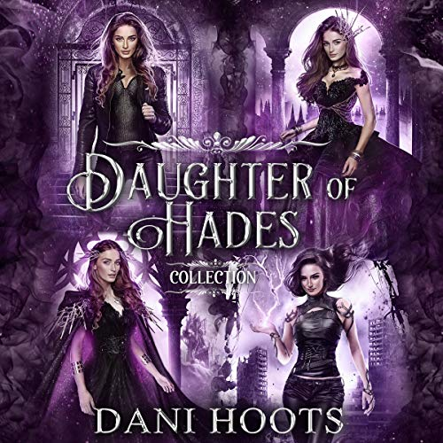 Daughter of Hades Collection Audiobook By Dani Hoots cover art