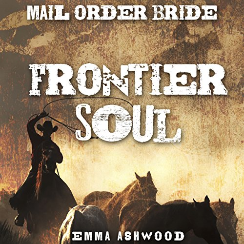 Mail Order Bride: Frontier Soul audiobook cover art