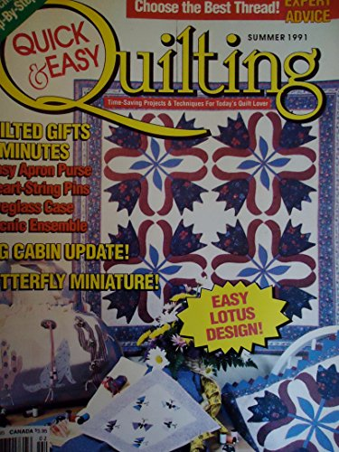 QUICK & EASY QUILTING magazine Summer 1991 Volume 13 Number 2 (Timesaving Projects & Techniques For Today's Quilt Lover, Designs, Patterns, Quilts, Speedy Techniques, Choose the best thread, Butterfly miniature, Easy Lotus Design, Machine Piecing, Log Cabin Update)