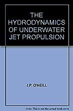 THE HYDRODYNAMICS OF UNDERWATER JET PROPULSION
